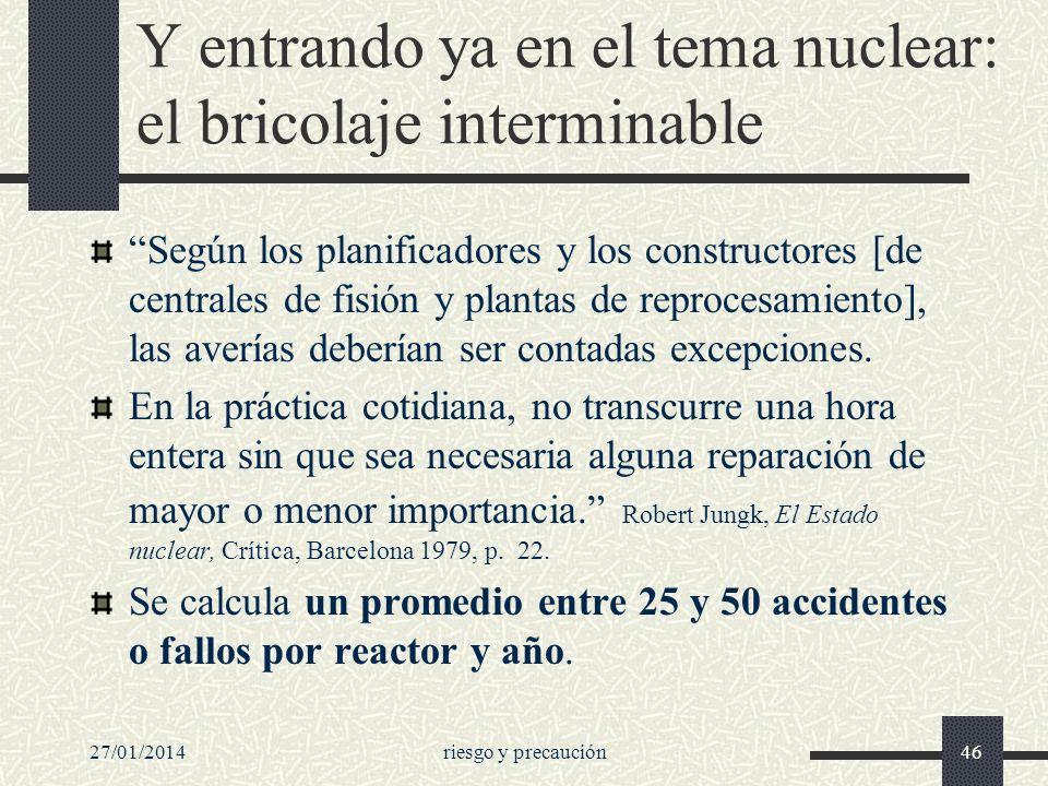 Y entrando ya en el tema nuclear: el bricolaje interminable