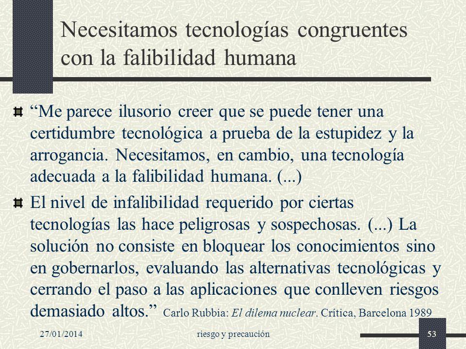 Necesitamos tecnologías congruentes con la falibilidad humana