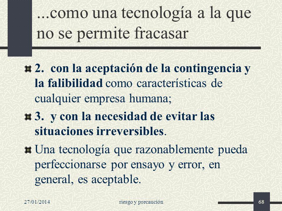 ...como una tecnología a la que no se permite fracasar