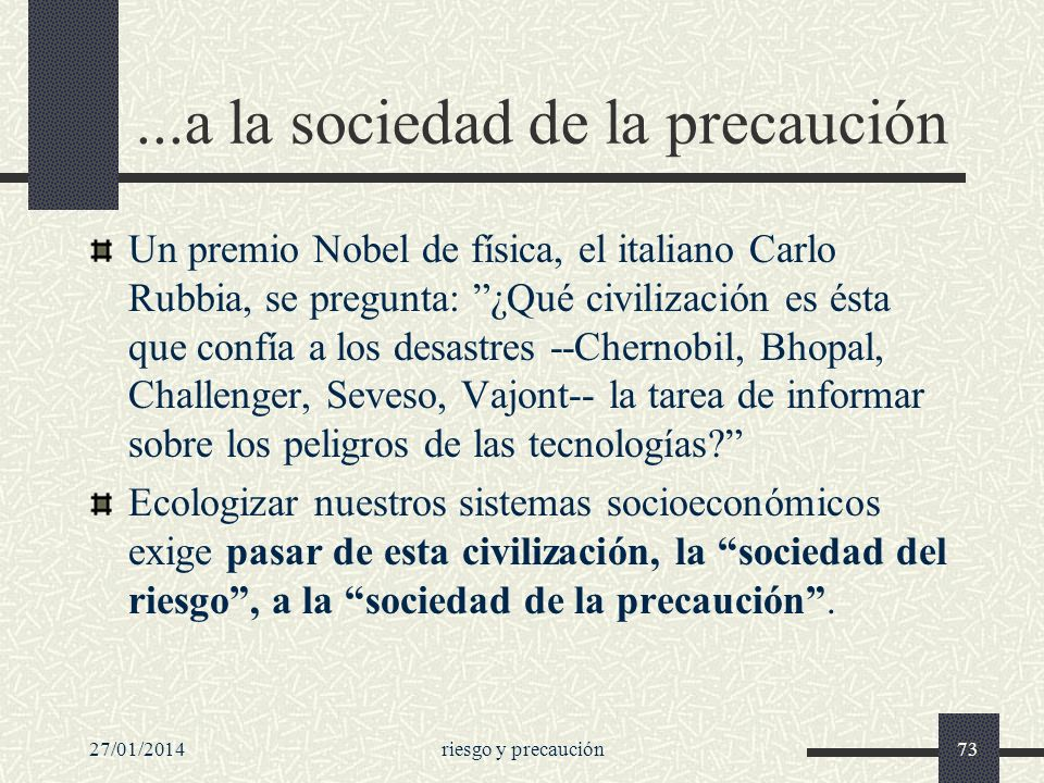 ...a la sociedad de la precaución