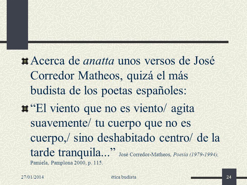 Acerca de anatta unos versos de José Corredor Matheos, quizá el más budista de los poetas españoles: