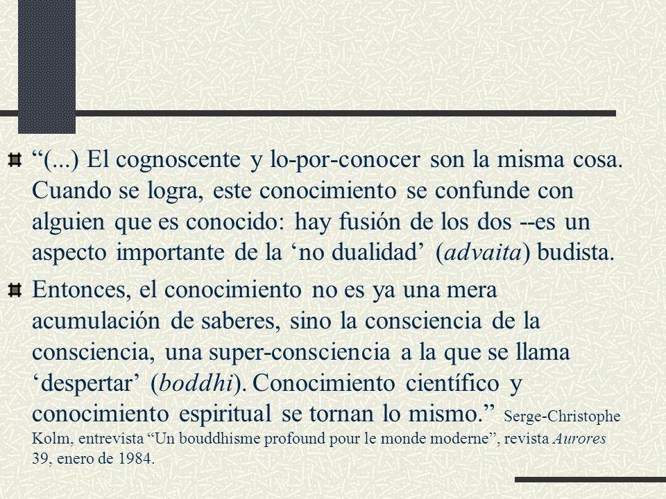(. ) El cognoscente y lo-por-conocer son la misma cosa