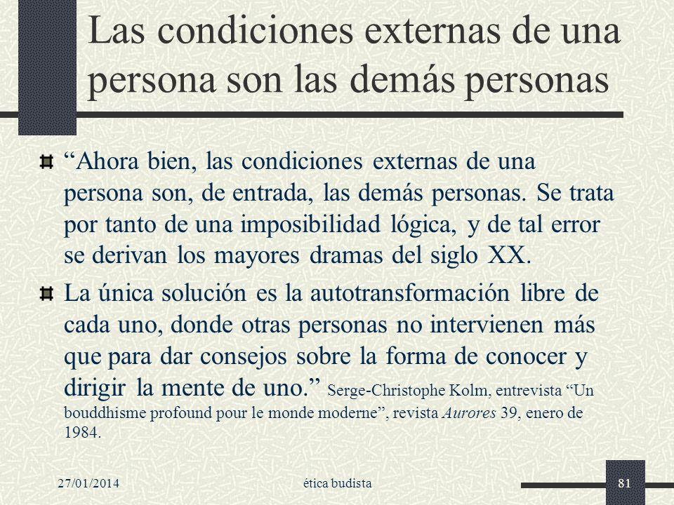Las condiciones externas de una persona son las demás personas