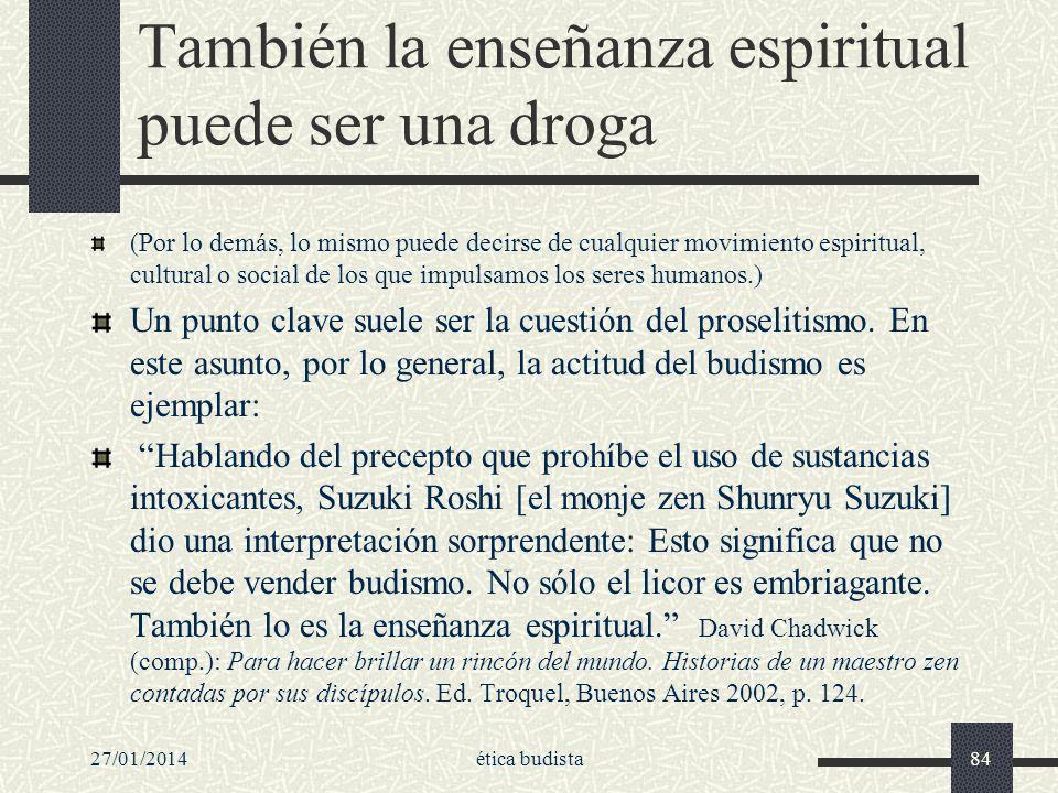También la enseñanza espiritual puede ser una droga