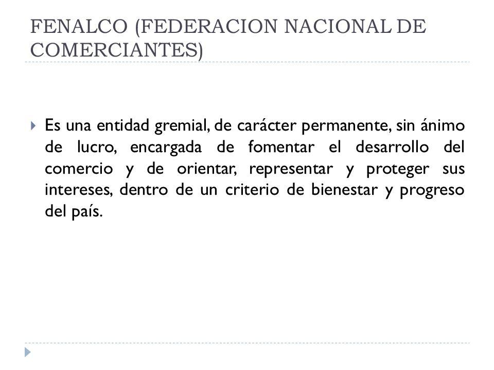 FENALCO (FEDERACION NACIONAL DE COMERCIANTES)