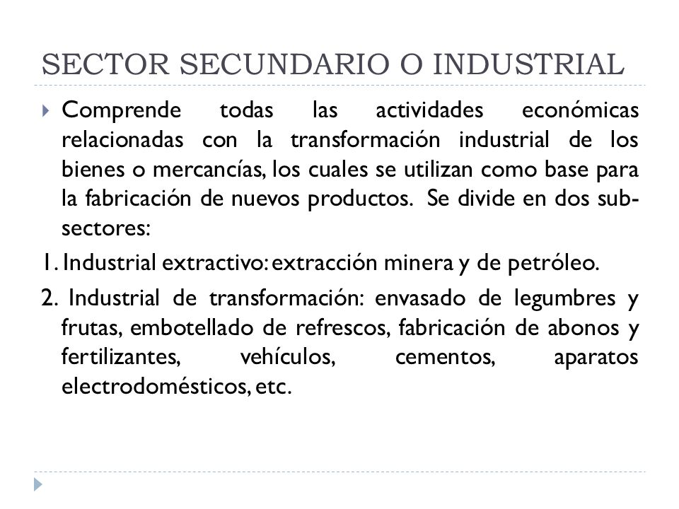 SECTOR SECUNDARIO O INDUSTRIAL