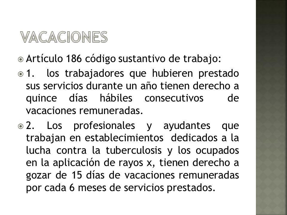 vacaciones Artículo 186 código sustantivo de trabajo:
