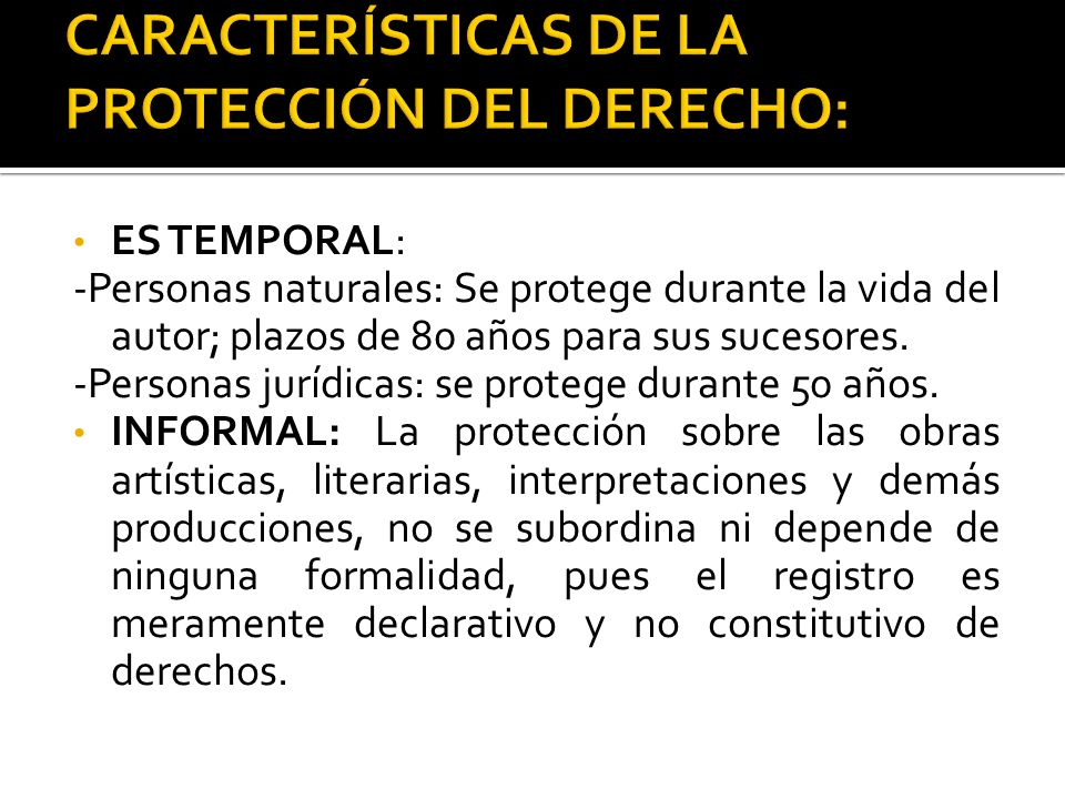CARACTERÍSTICAS DE LA PROTECCIÓN DEL DERECHO: