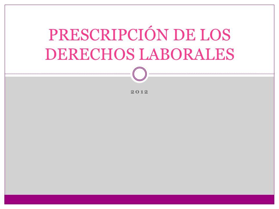 PRESCRIPCIÓN DE LOS DERECHOS LABORALES