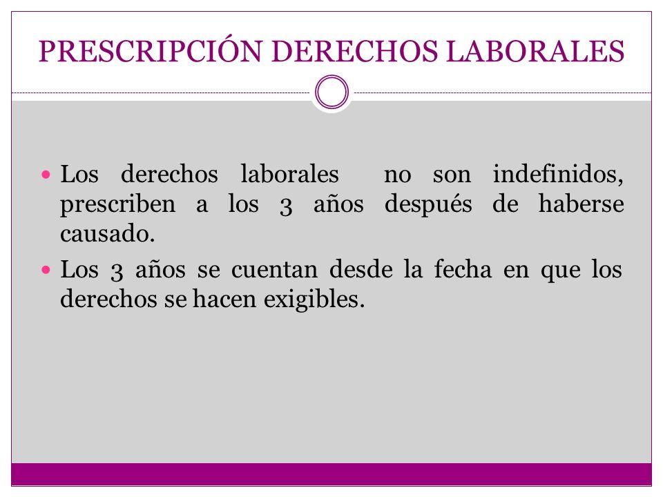 PRESCRIPCIÓN DERECHOS LABORALES