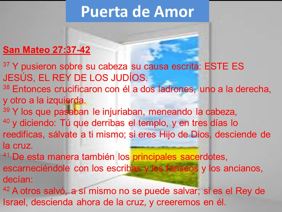Puerta de Amor San Mateo 27:37-42