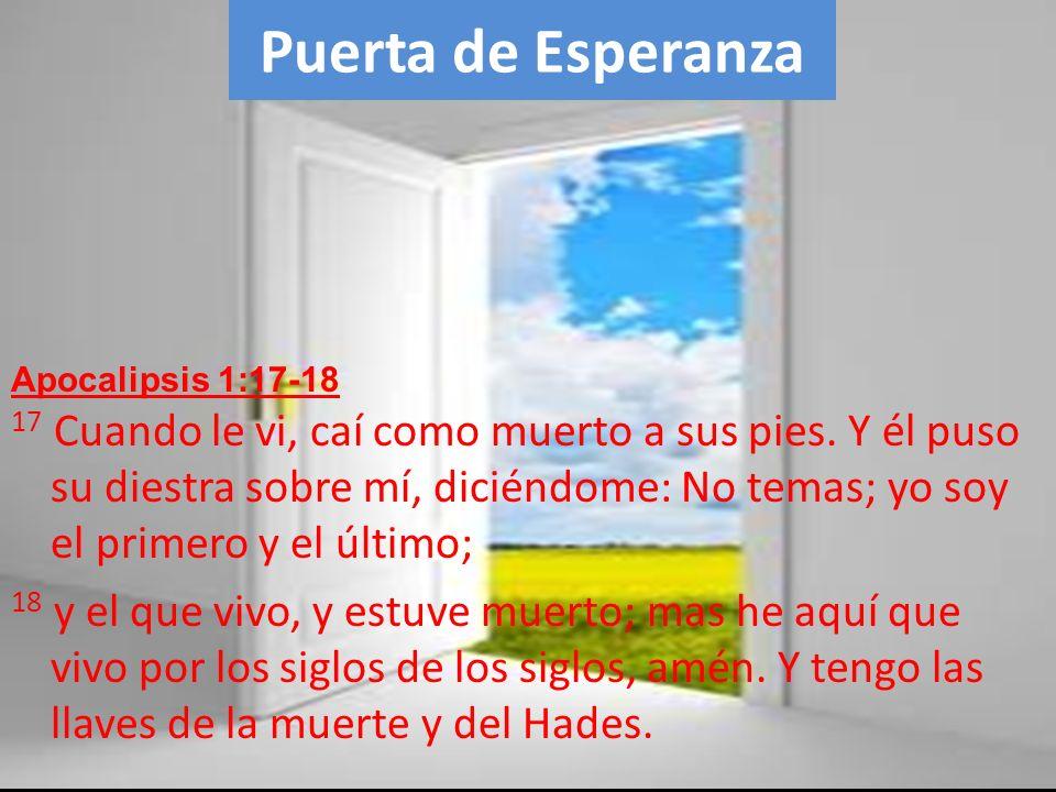 Puerta de Esperanza Apocalipsis 1:17-18.