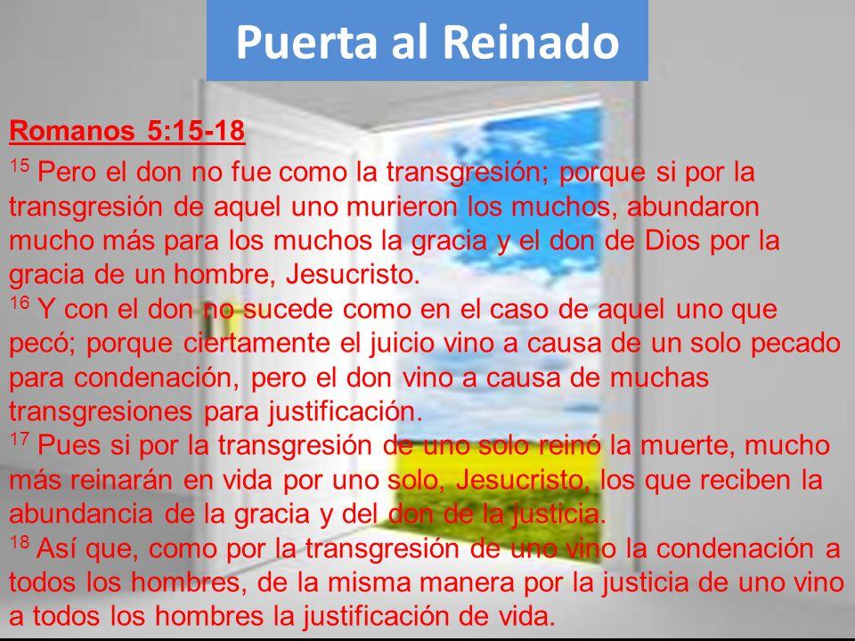 Puerta al Reinado Romanos 5:15-18