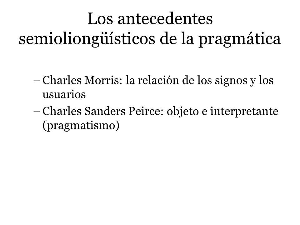 Los antecedentes semioliongüísticos de la pragmática