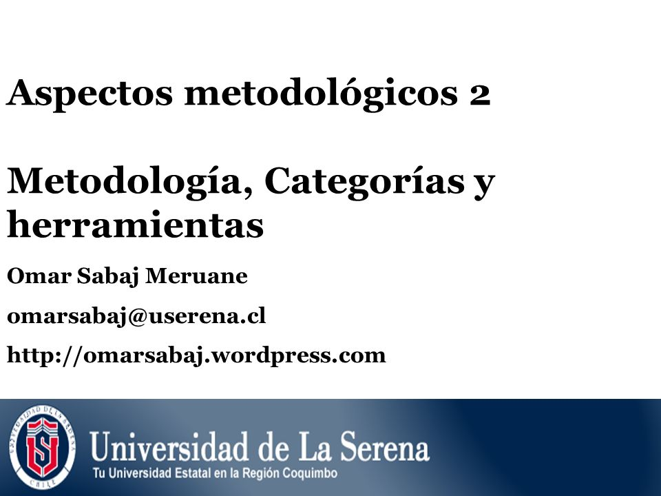 Aspectos metodológicos 2 Metodología, Categorías y herramientas