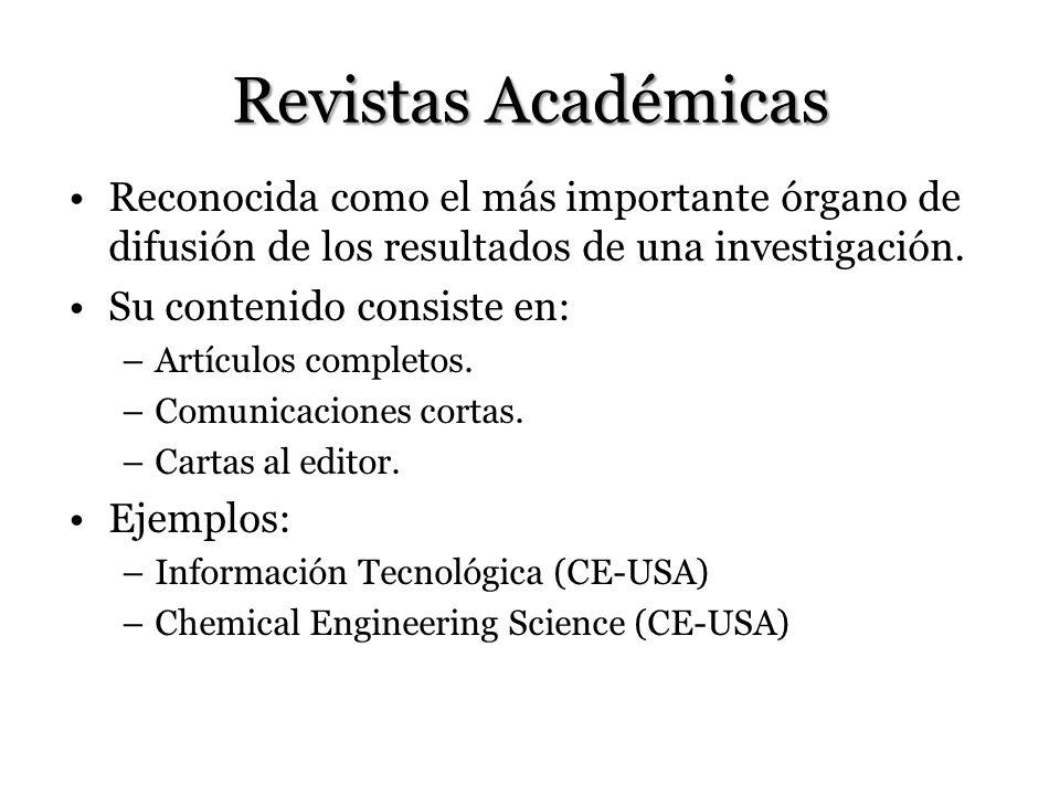 Revistas Académicas Reconocida como el más importante órgano de difusión de los resultados de una investigación.