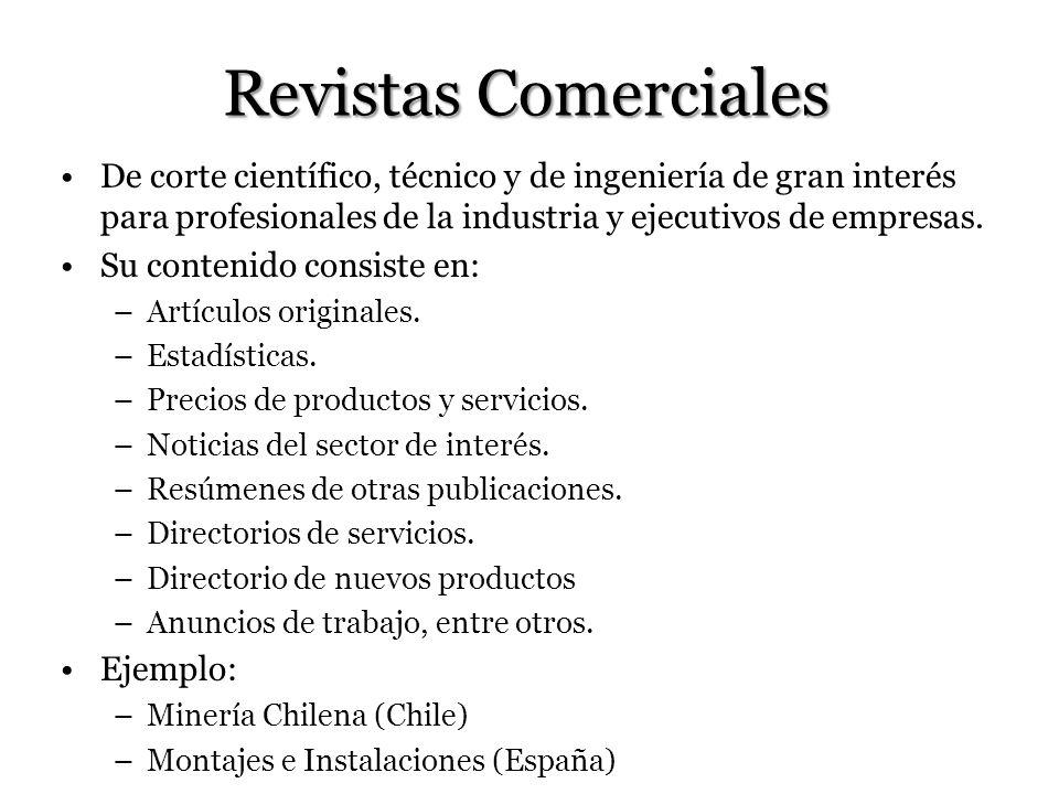 Revistas ComercialesDe corte científico, técnico y de ingeniería de gran interés para profesionales de la industria y ejecutivos de empresas.