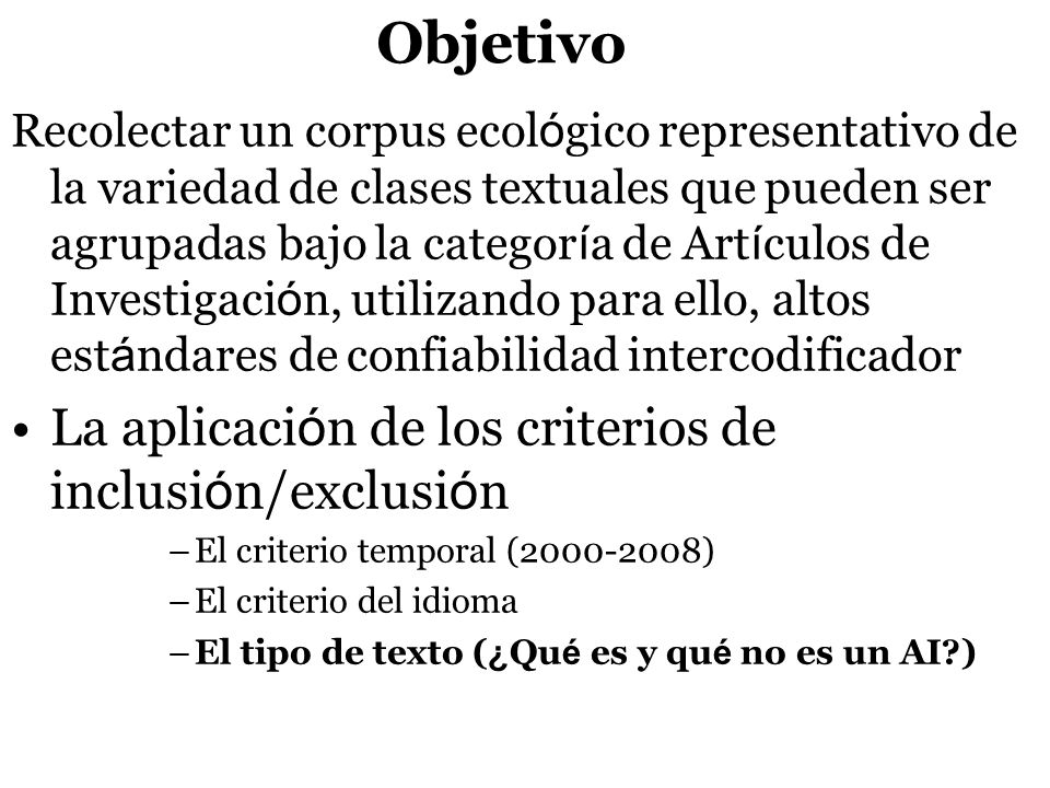 Objetivo La aplicación de los criterios de inclusión/exclusión