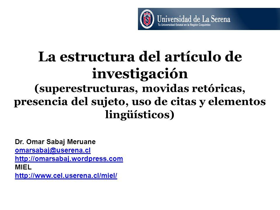 La estructura del artículo de investigación (superestructuras, movidas retóricas, presencia del sujeto, uso de citas y elementos lingüísticos)