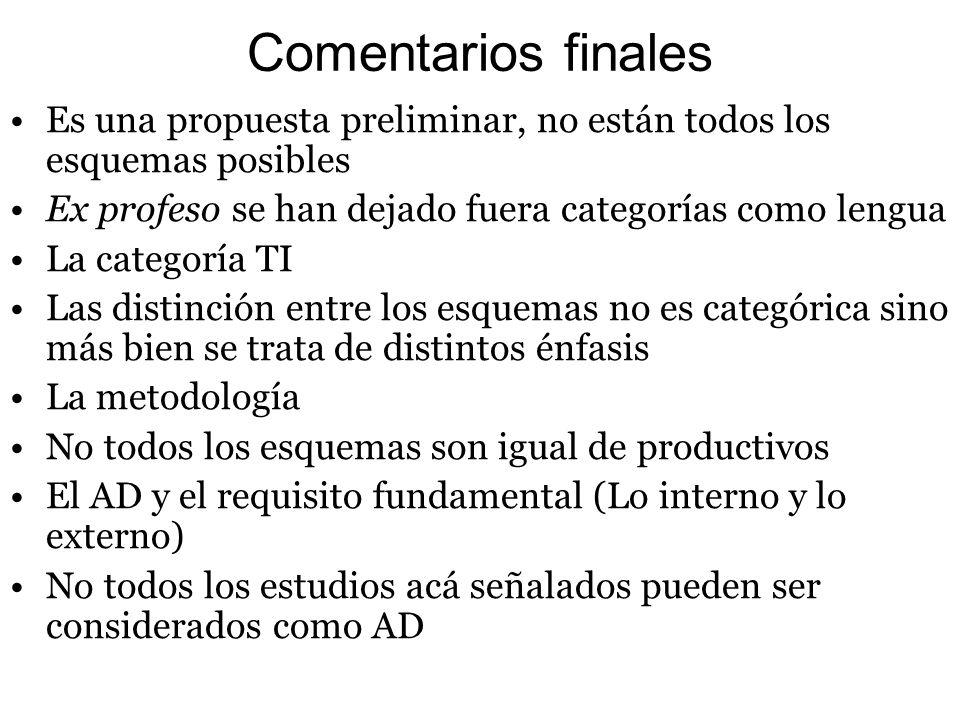 Comentarios finales Es una propuesta preliminar, no están todos los esquemas posibles. Ex profeso se han dejado fuera categorías como lengua.