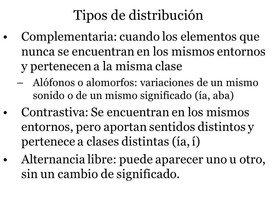 Tipos de distribución Complementaria: cuando los elementos que nunca se encuentran en los mismos entornos y pertenecen a la misma clase.