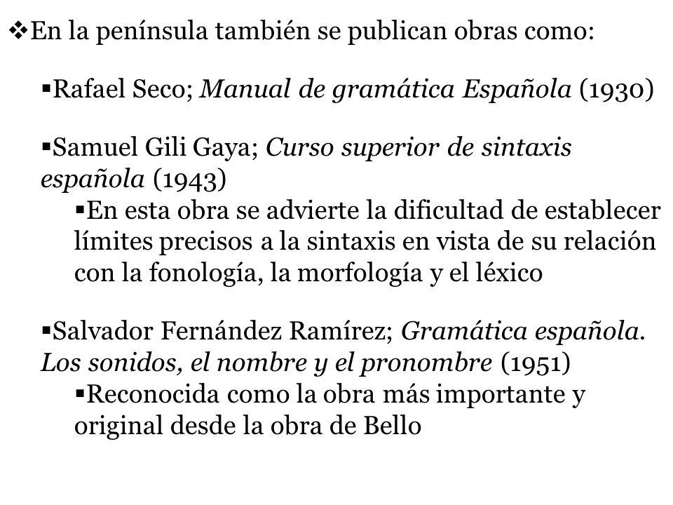 En la península también se publican obras como: