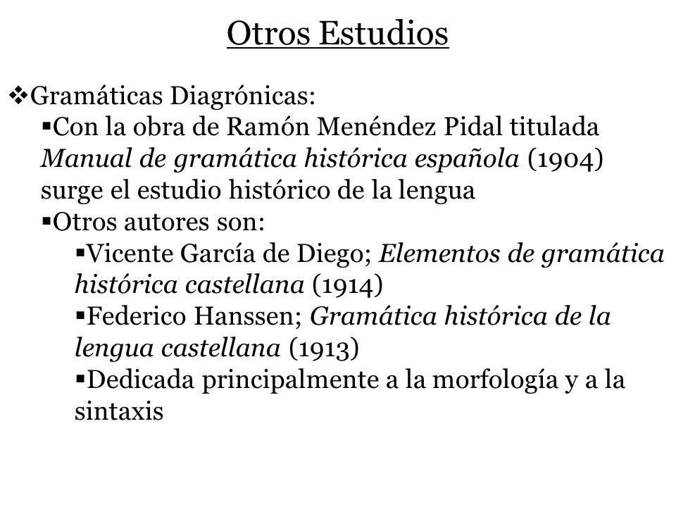 Otros Estudios Gramáticas Diagrónicas: