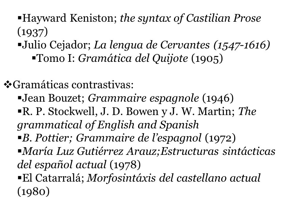 Hayward Keniston; the syntax of Castilian Prose (1937)