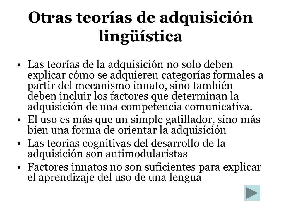 Otras teorías de adquisición lingüística