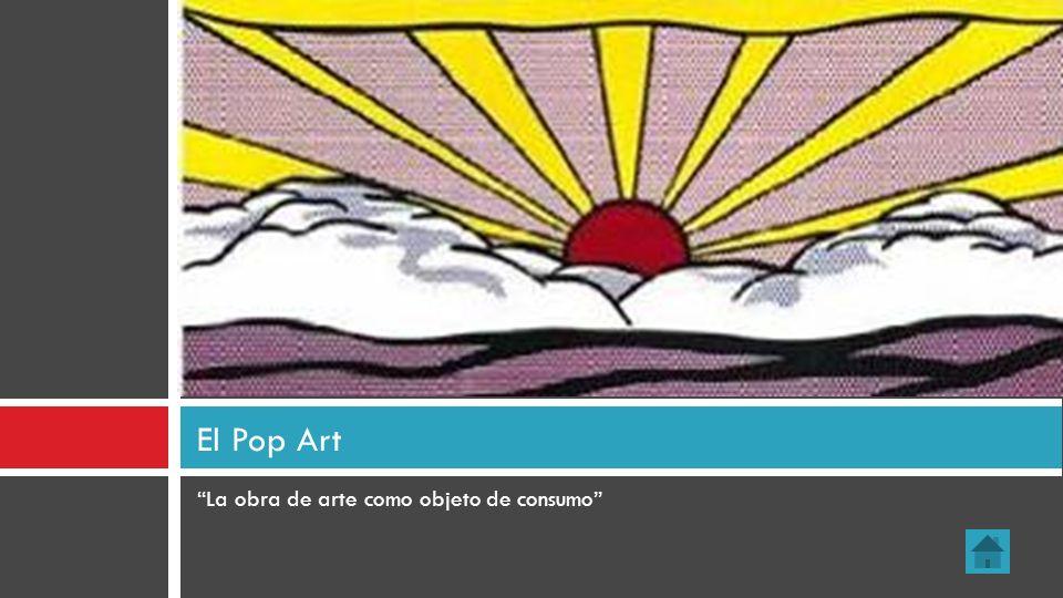 El Pop Art La obra de arte como objeto de consumo 30