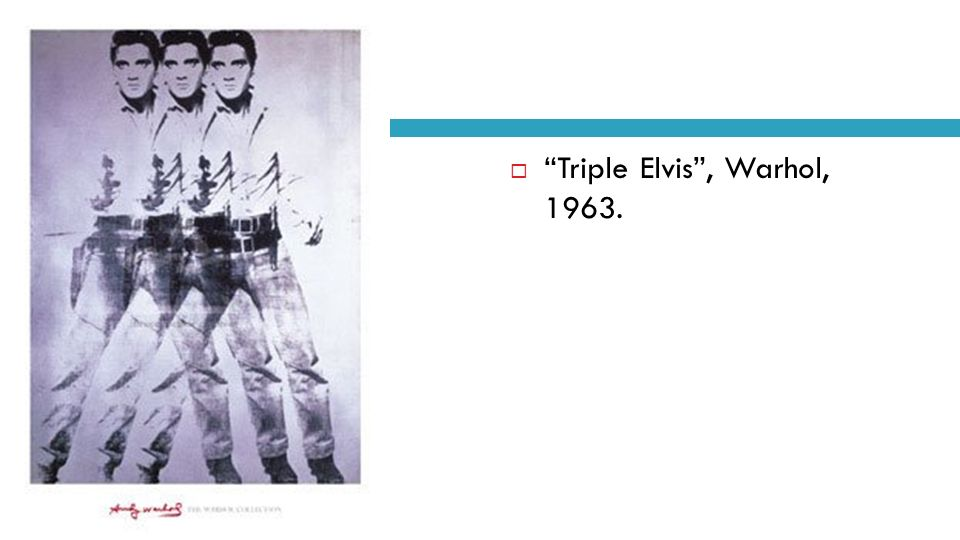 Triple Elvis , Warhol, 1963.