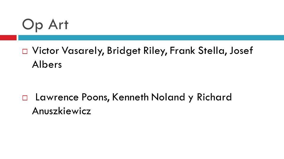Op Art Victor Vasarely, Bridget Riley, Frank Stella, Josef Albers