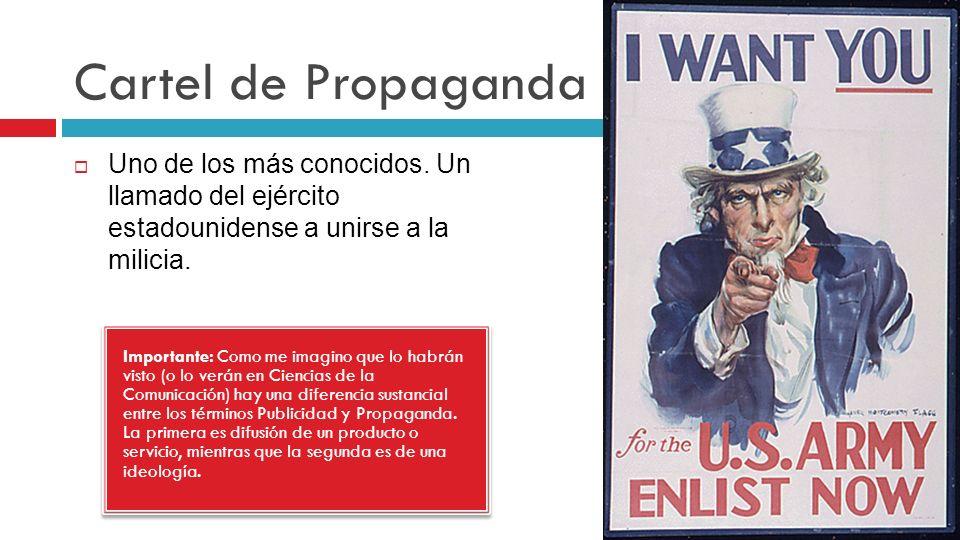 Cartel de Propaganda Uno de los más conocidos. Un llamado del ejército estadounidense a unirse a la milicia.