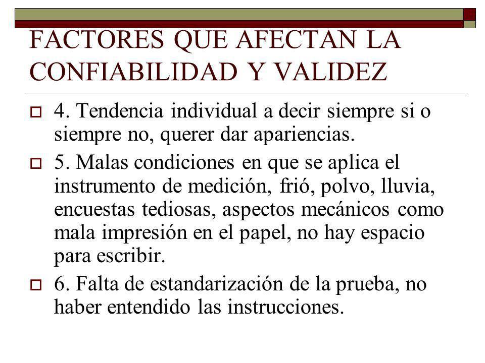 FACTORES QUE AFECTAN LA CONFIABILIDAD Y VALIDEZ