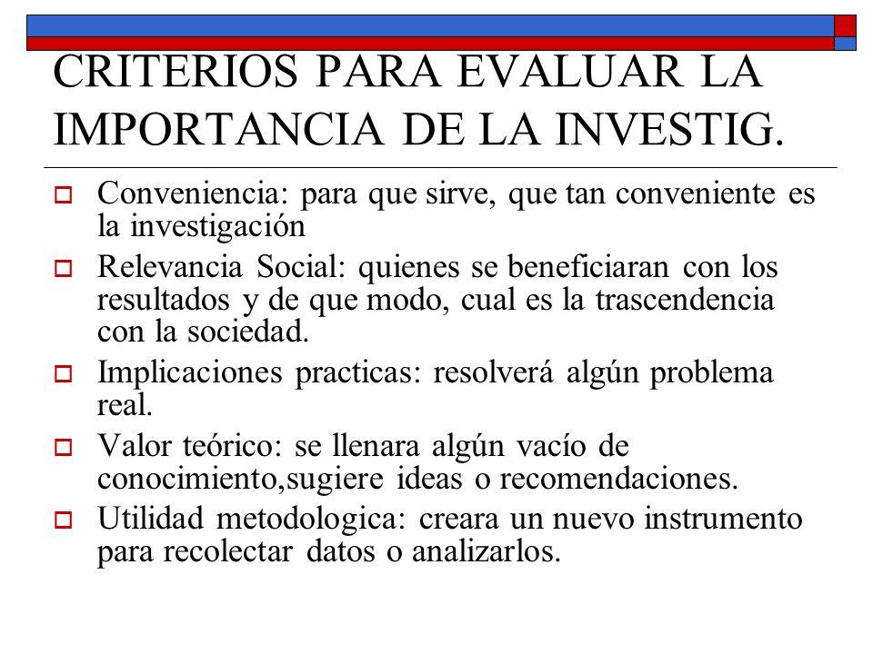 CRITERIOS PARA EVALUAR LA IMPORTANCIA DE LA INVESTIG.