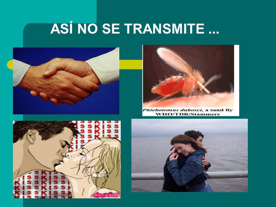 ASÍ NO SE TRANSMITE ...