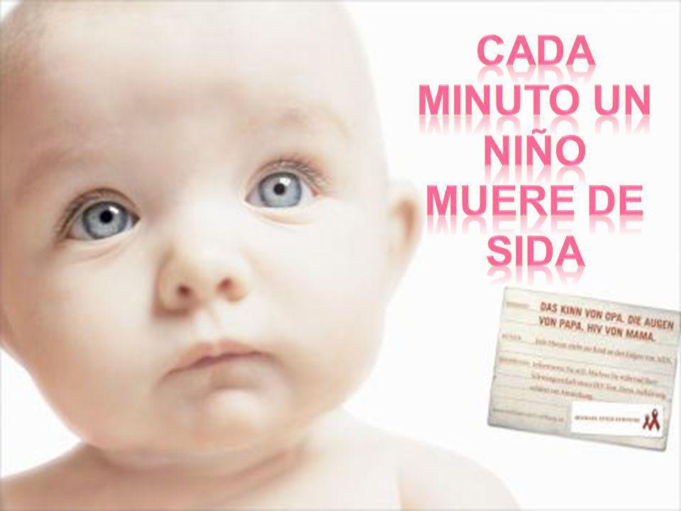 Cada minuto un niño Muere de sida