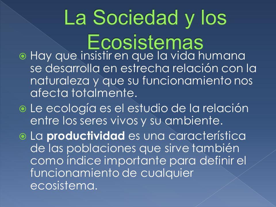 La Sociedad y los Ecosistemas