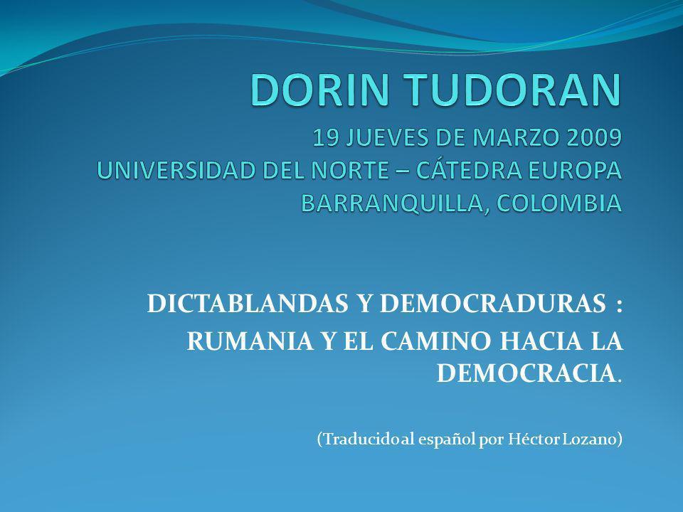 DORIN TUDORAN 19 JUEVES DE MARZO 2009 UNIVERSIDAD DEL NORTE – CÁTEDRA EUROPA BARRANQUILLA, COLOMBIA