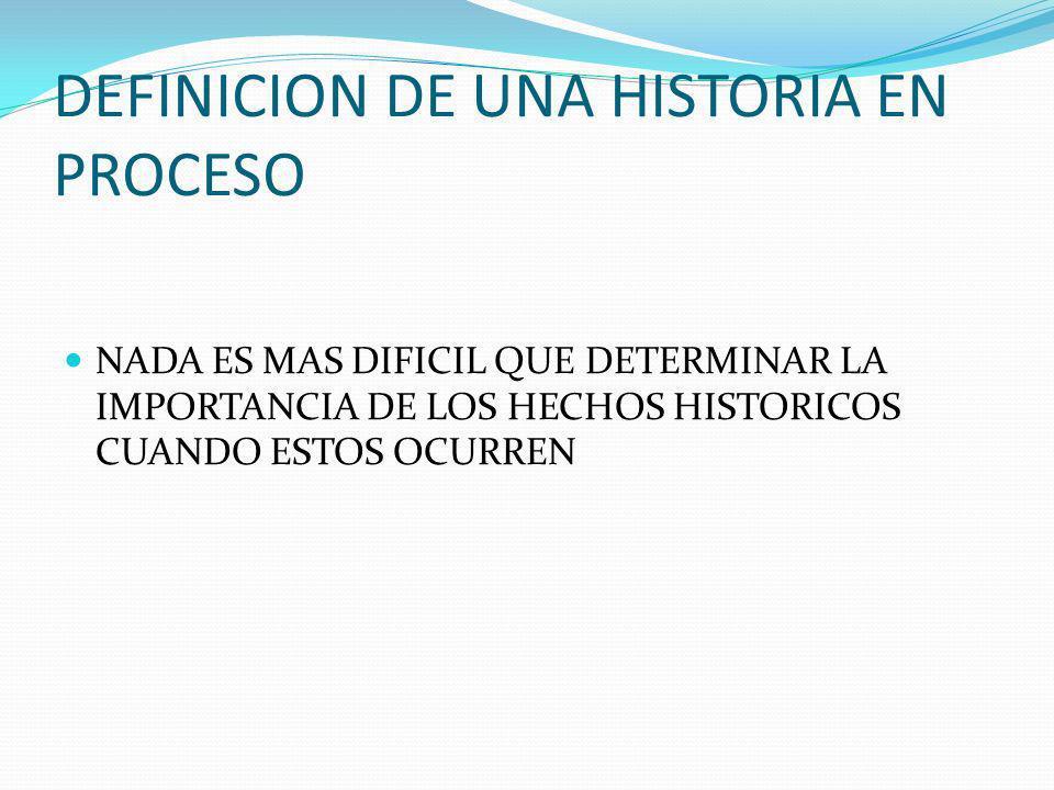 DEFINICION DE UNA HISTORIA EN PROCESO