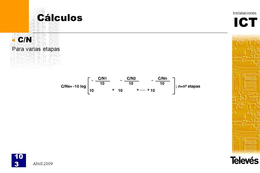 Cálculos C/N Para varias etapas Abril 2009