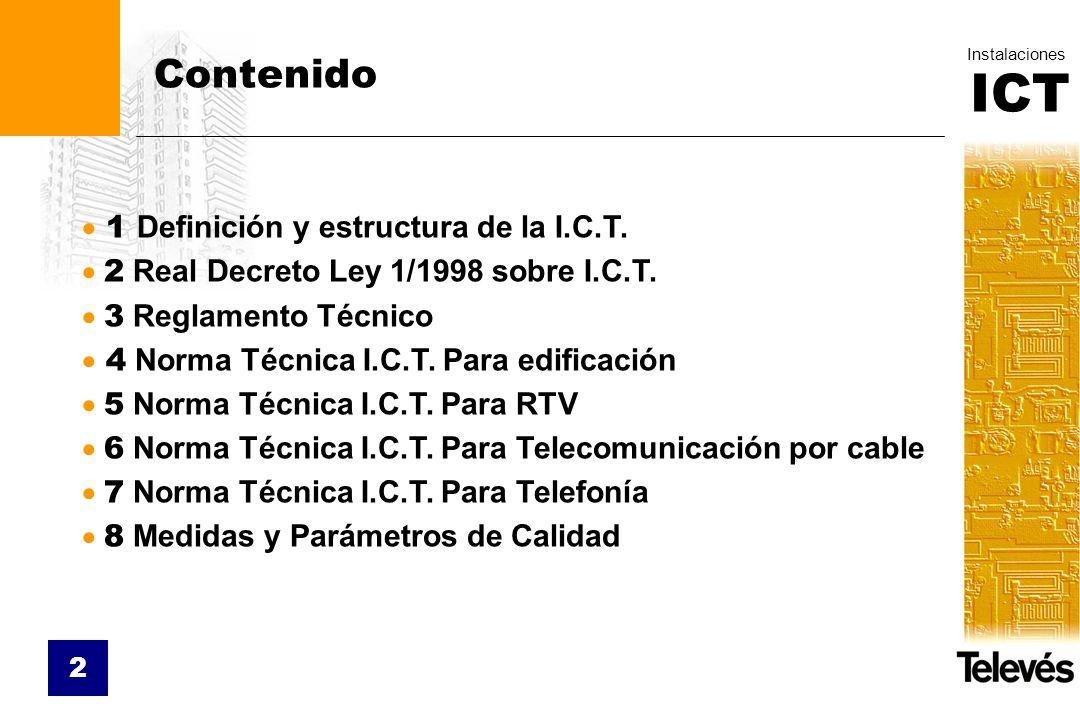 Contenido 1 Definición y estructura de la I.C.T.