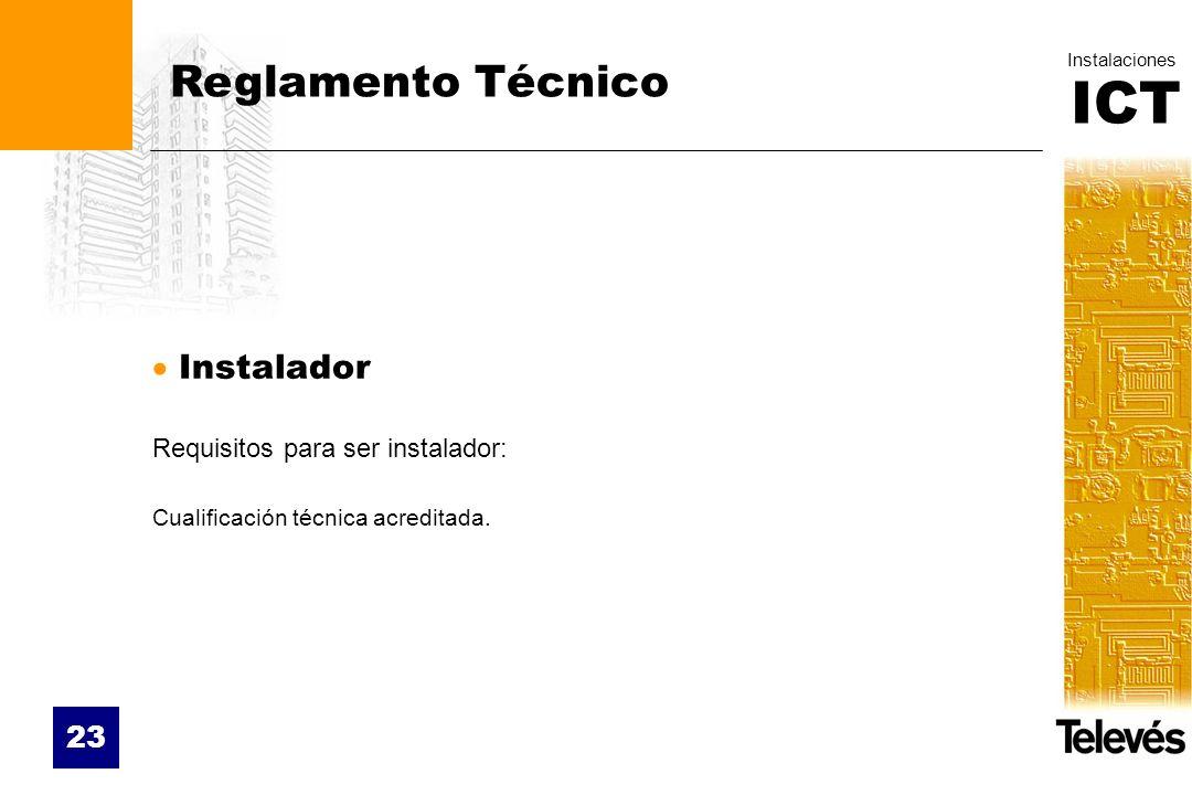 Reglamento Técnico Instalador Requisitos para ser instalador: