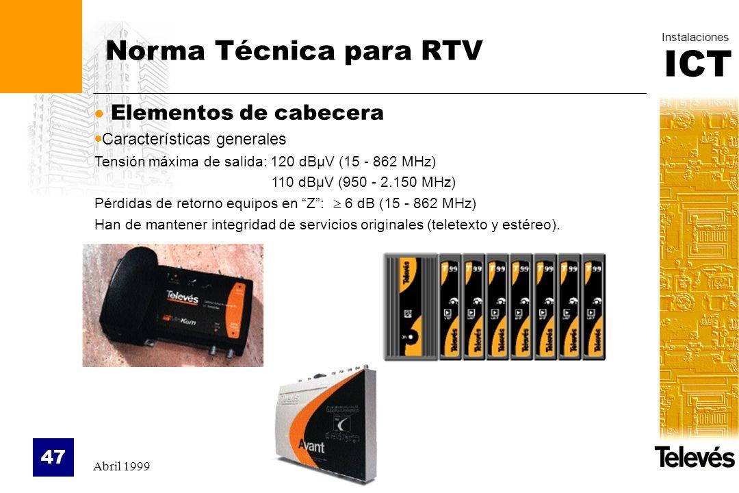 Norma Técnica para RTV Elementos de cabecera Características generales