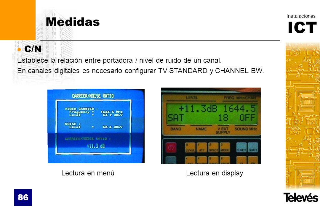 MedidasC/N. Establece la relación entre portadora / nivel de ruido de un canal.