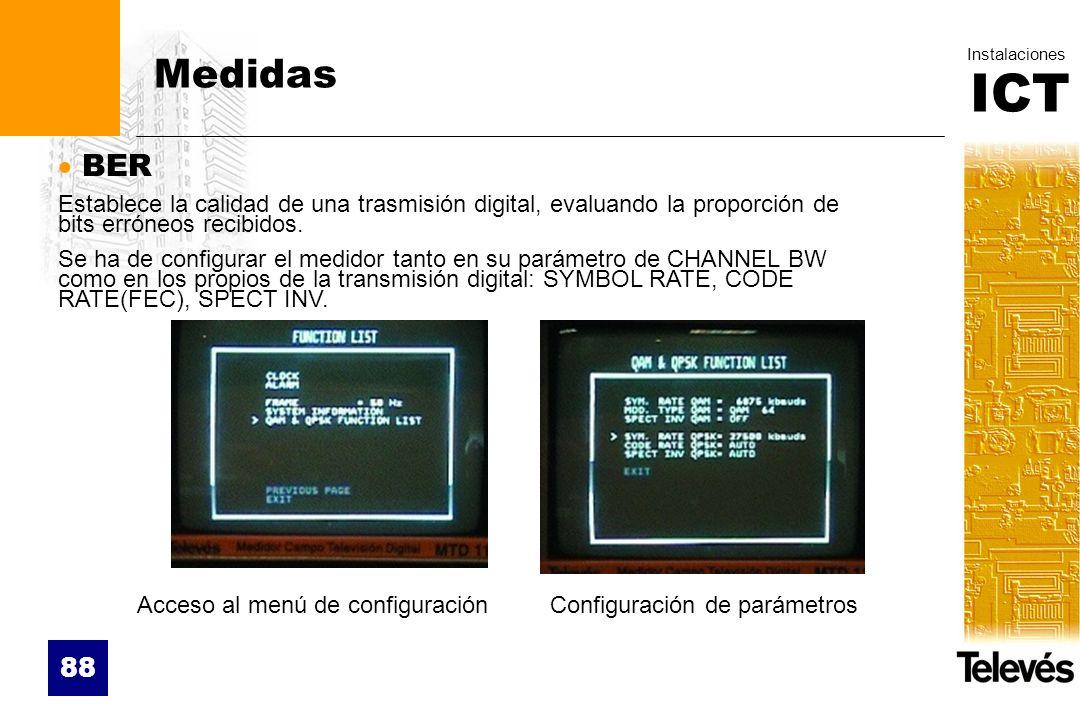 Medidas BER. Establece la calidad de una trasmisión digital, evaluando la proporción de bits erróneos recibidos.