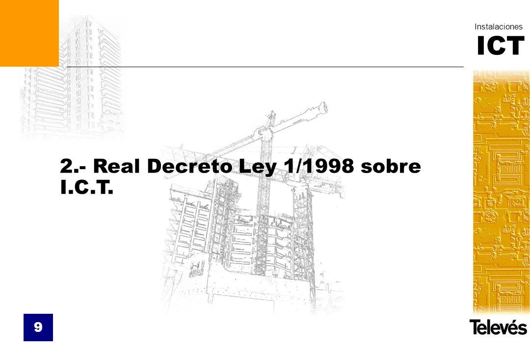 2.- Real Decreto Ley 1/1998 sobre I.C.T.