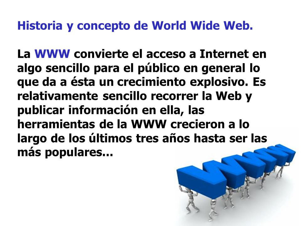 Historia y concepto de World Wide Web.