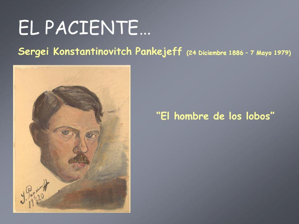 EL PACIENTE… Sergei Konstantinovitch Pankejeff (24 Diciembre 1886 – 7 Mayo 1979) El hombre de los lobos