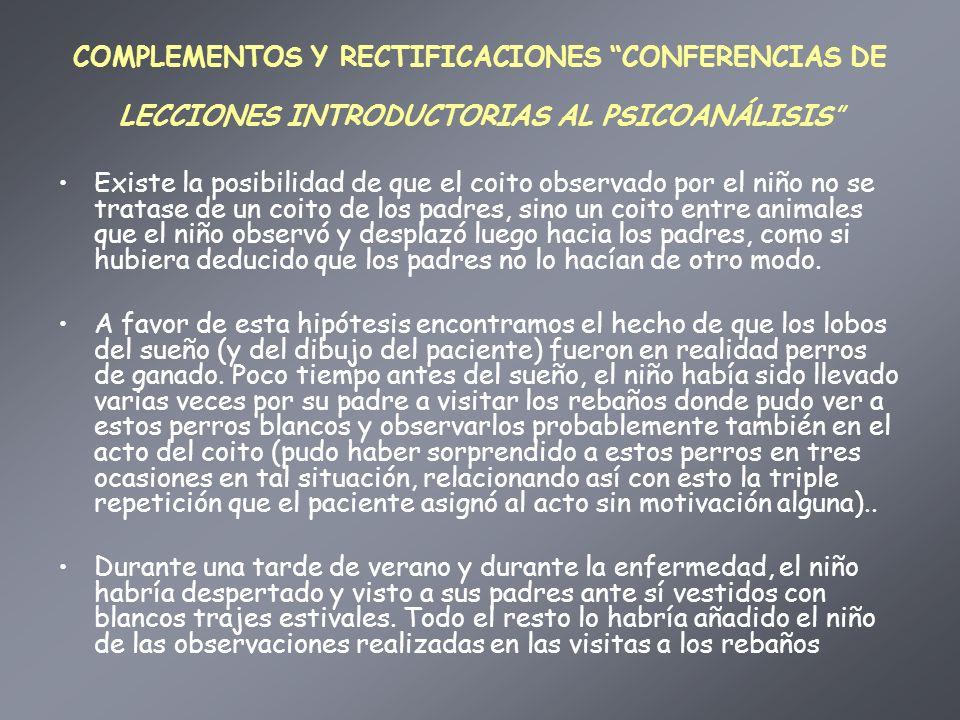 COMPLEMENTOS Y RECTIFICACIONES CONFERENCIAS DE LECCIONES INTRODUCTORIAS AL PSICOANÁLISIS